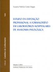 Estudo da Exposição Profissional a Formaldeído em Laboratórios Hospitalares de Anatomia Patológica